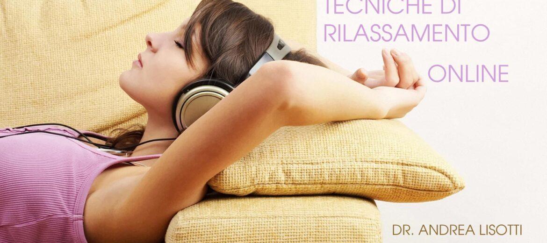 Tecniche di rilassamentp online - Training Autogeno. Dr. Andrea Lisotti